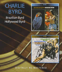 Charlie Byrd - Brazilian Byrd/Hollywood Byrd CD New Sealed