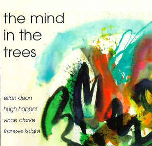 Elton Dean, Hugh Hopper, Vince Clarke, Frances Knight - The Mind in the Trees CD New Sealed
