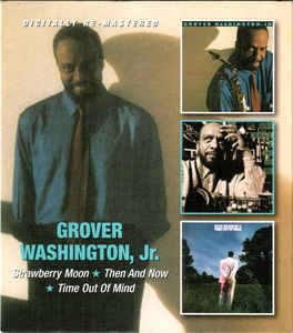 Grover Washington Jr. - Strawberry Moon / Then And Now / Time Out of Mind 2CD Brand New