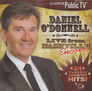 Daniel O'Donnell - Live from Nashville Encore CD Brand New